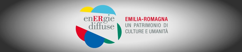 EnERgie diffuse - Emilia-Romagna un patrimonio di culture e umanità